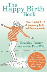 Happy Birth Book | Beverley Turner |