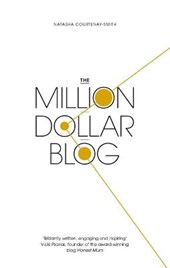 Million Dollar Blog | Natasha Courtenay-Smith |
