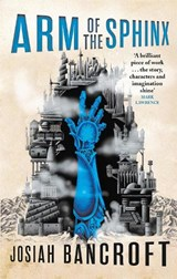 Books of babel (02): arm of the sphinx | Josiah Bancroft |