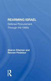Rearming Israel | Aharon Klieman ; Reuven Pedatzur |