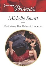 Protecting His Defiant Innocent | Michelle Smart |