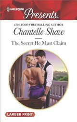 The Secret He Must Claim | Chantelle Shaw |