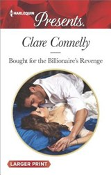 Bought for the Billionaire's Revenge | Clare Connelly |