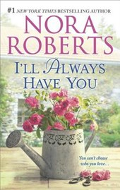 I'll Always Have You | Nora Roberts |