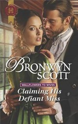 Claiming His Defiant Miss | Bronwyn Scott |