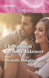 The Spanish Tycoon's Takeover | Michelle Douglas |