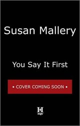 You Say It First | Susan Mallery |