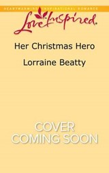 Her Christmas Hero | Lorraine Beatty |