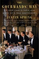 The Gourmands' Way | Justin Spring |