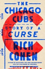 The Chicago Cubs | Rich Cohen |