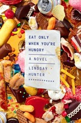 Eat only when you're hungry | Lindsay Hunter |