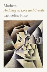 Mothers | Jacqueline Rose |