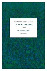 A Scattering and Anniversary | Christopher Reid |