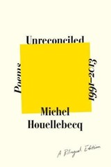 Unreconciled | Michel Houellebecq |