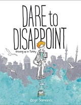 Dare to Disappoint | Ozge Samanci; Eozge Samanci |