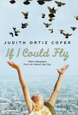 If I Could Fly | Judith Ortiz Cofer |