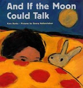 And If the Moon Could Talk | Kate Banks |