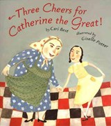 Three Cheers for Catherine the Great! | Cari Best |