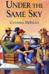 Under the Same Sky | Cynthia C. DeFelice |