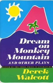 Dream on Monkey Mountain and Other Plays | Derek Walcott |