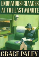 Enormous Changes at the Last Minute | Grace Paley |