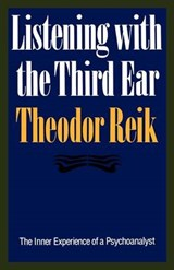 Listening With the Third Ear | Theodore Reik |