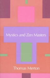 Mystics and Zen Masters | Thomas Merton |
