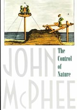 The Control of Nature | John McPhee |