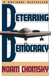 Deterring Democracy | Noam Chomsky |