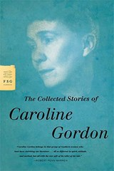 The Collected Stories of Caroline Gordon | Caroline Gordon |