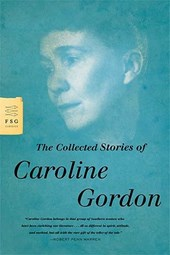 The Collected Stories of Caroline Gordon