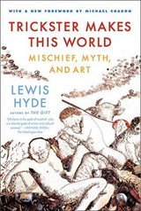 Trickster Makes This World | Lewis Hyde |