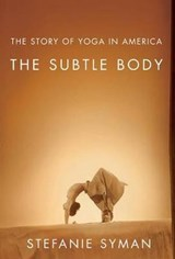 The Subtle Body | Stefanie Syman |