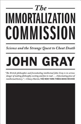 The Immortalization Commission | John Gray |