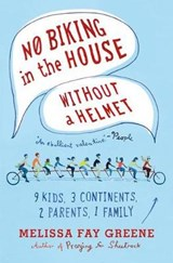 No Biking in the House Without a Helmet | Melissa Fay Greene |