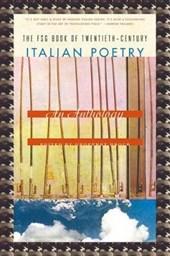 The FSG Book of Twentieth-Century Italian Poetry