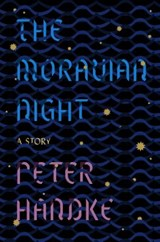 The Moravian Night | Peter Handke |