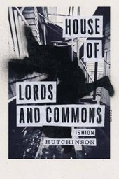 House of Lords and Commons | Ishion Hutchinson |