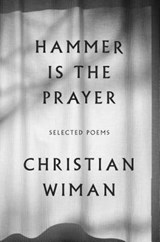Hammer Is the Prayer | Christian Wiman |