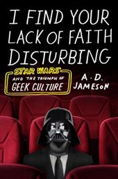 I find your lack of faith disturbing | A. D. Jameson |