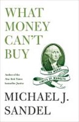 What Money Can't Buy | Michael J. Sandel |