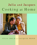 Julia and Jacques Cooking at Home | Child, Julia ; Pepin, Jacques ; Nussbaum, David |