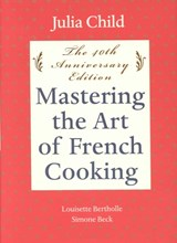 Mastering the Art of French Cooking | Child, Julia ; Bertholle, Louisette ; Beck, Simone |