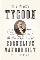 The First Tycoon | T. J. Stiles |