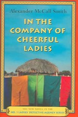 In the Company of Cheerful Ladies | Alexander Mccall Smith |
