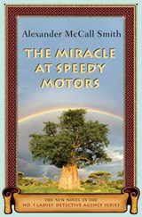 The Miracle at Speedy Motors | Alexander Mccall Smith |