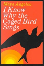 I Know Why the Caged Bird Sings | Maya Angelou |