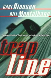 Trap Line | Hiaasen, Carl ; Montalbano, William D. |