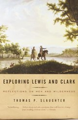Exploring Lewis and Clark | Thomas P. Slaughter |