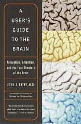 A User's Guide to the Brain | John J. Ratey |